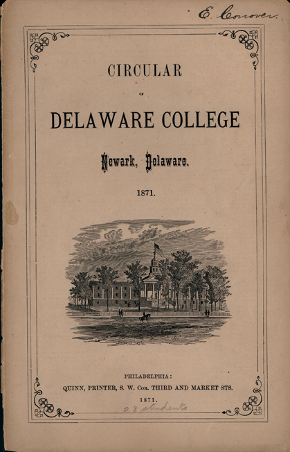 Delaware College was losing money when Edward Porter was given the assignment to transform it into a Land Grant university.  Today it is the University of Delaware.