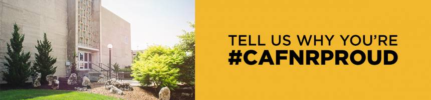Image encourages CAFNR folks to tell us why they are proud of the College.